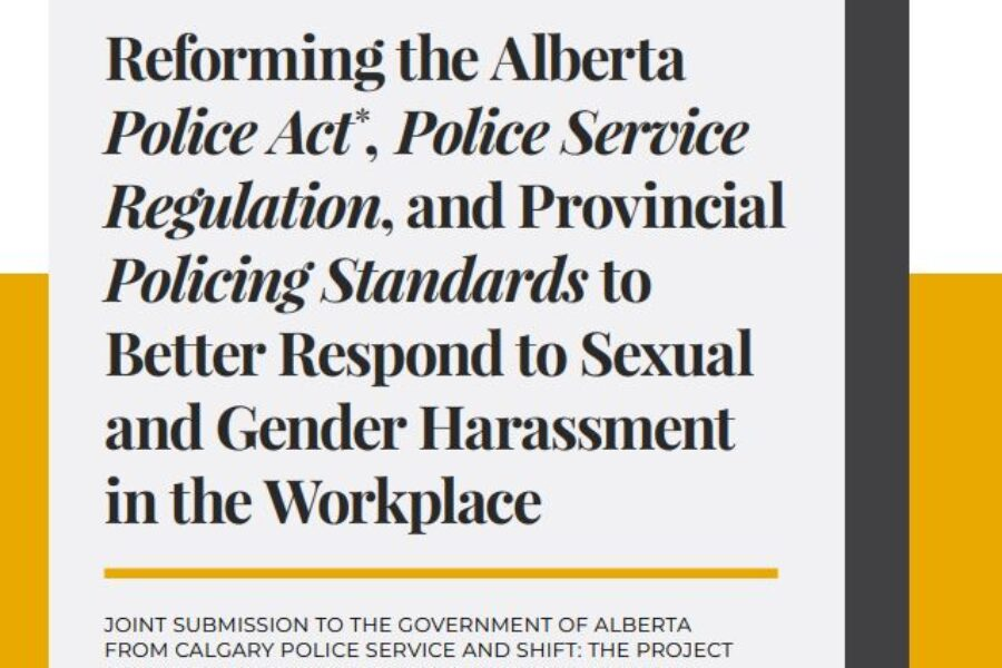 Reforming the Alberta Police Act, Police Service Regulation, and Provincial Policing Standards to Better Respond to Sexual and Gender Harassment in the Workplace